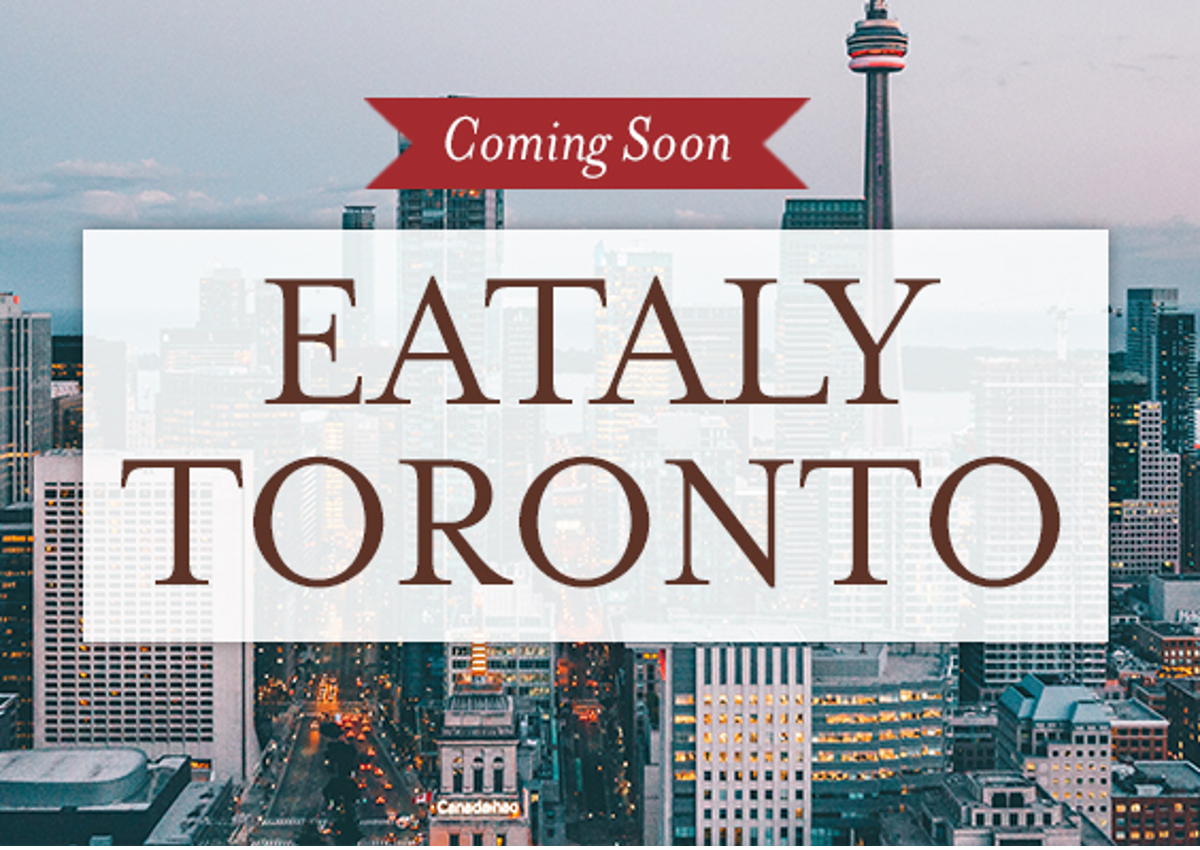 Eataly to Open Its First Toronto Store